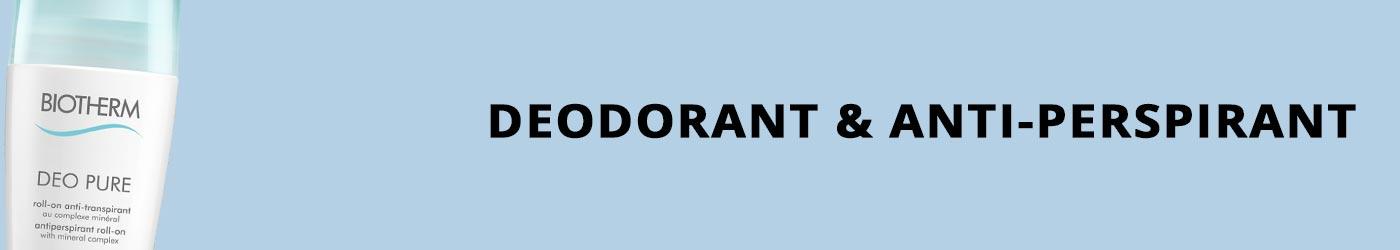 Deodorant & Anti-Perspirant
