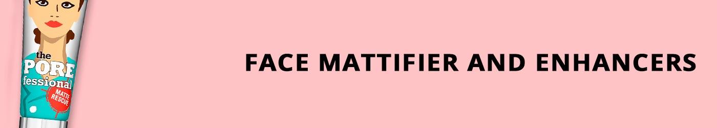 Face Mattifier and Enhancers